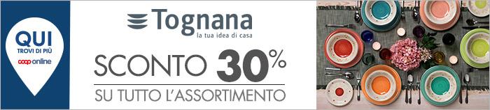 Tognana: -30% su tutto l'assortimento!